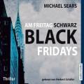 michael sears am freitag schwarz black fridays