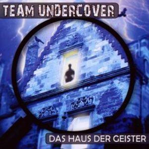team undercover das haus der geister