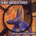 team undercover der fluch des anubis