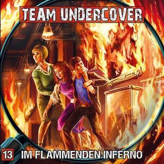 team undercover im flammenden inferno